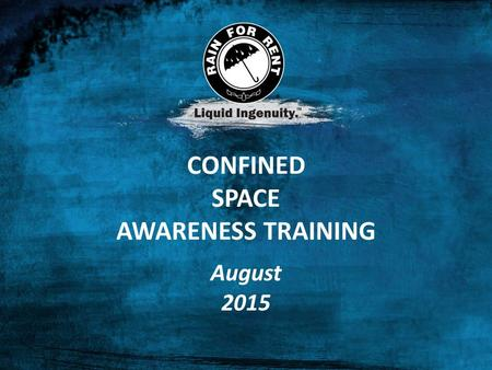 August 2015 CONFINED SPACE AWARENESS TRAINING. Pre-Meeting Notes ◦ Remember to review the notes section of the presentation prior to presenting ◦ Begin.