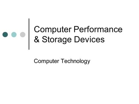 Computer Performance & Storage Devices Computer Technology.