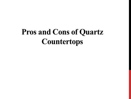 Pros and Cons of Quartz Countertops. Stylish quartz countertops generate an upscale plea for any kitchen. Even though it is not a genuine stone such as.