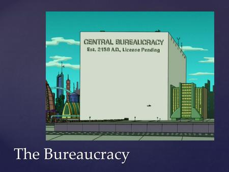 The Bureaucracy.  Appointed civil servants control the government, without consulting the public.  Immense power, and the people only indirectly impact.