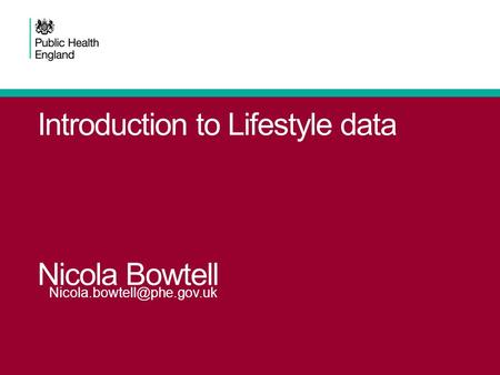 Introduction to Lifestyle data Nicola Bowtell