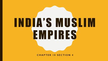 INDIA'S MUSLIM EMPIRES CHAPTER 10 SECTION 4. After the Gupta empire fell in 550, rival princes battled for control. After the Gupta empire fell in 550,