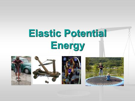 Elastic Potential Energy. Elastic potential energy is the energy stored in elastic materials as the result of their stretching or compressing. Elastic.