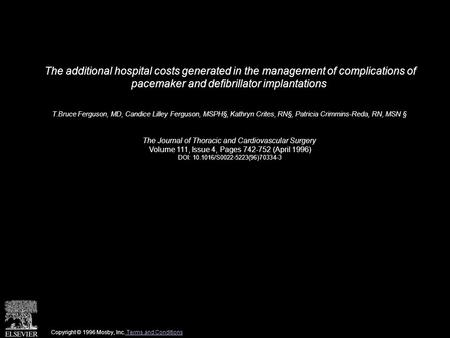 The additional hospital costs generated in the management of complications of pacemaker and defibrillator implantations T.Bruce Ferguson, MD, Candice Lilley.