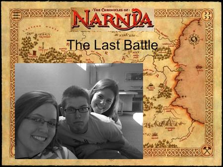 The Last Battle. Last book in Narnia series Symbol of the end of times Parallels with Revelation.