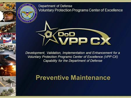 Department of Defense Voluntary Protection Programs Center of Excellence Development, Validation, Implementation and Enhancement for a Voluntary Protection.