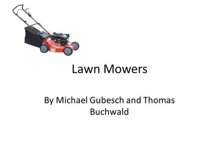 Lawn Mowers By Michael Gubesch and Thomas Buchwald.
