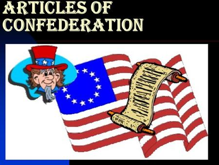 Articles of Confederation. State constitutions -THE STATES ADOPTED CONSTITUTIONS THAT LIMITED THE POWER OF THE GOVERNOR BECAUSE OF THEIR EXPERIENCE WITH.