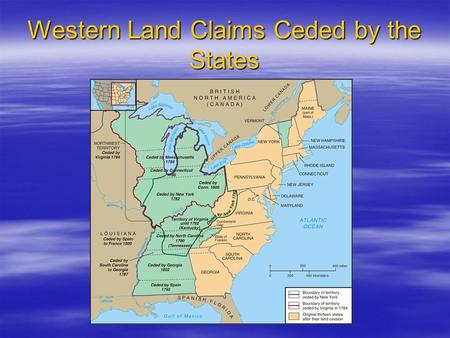 Western Land Claims Ceded by the States. Northwest Ordinance: The Confederation's Major Achievement  Northwest Ordinance, 1787 –Created three to five.