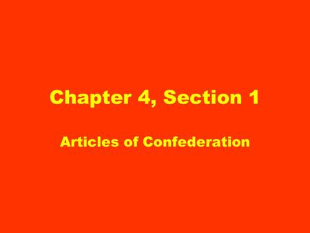 Chapter 4, Section 1 Articles of Confederation. The American people examined many ideas about government. Enlightenment Ideas and English laws Eng. laws.