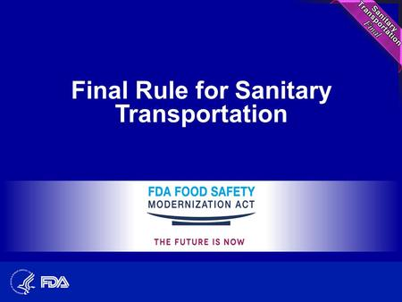 Final Rule for Sanitary Transportation. Background Proposed Rule: February 5, 2014 Public Comments: More than 200 Final Rule: On Display April 5, 2016.