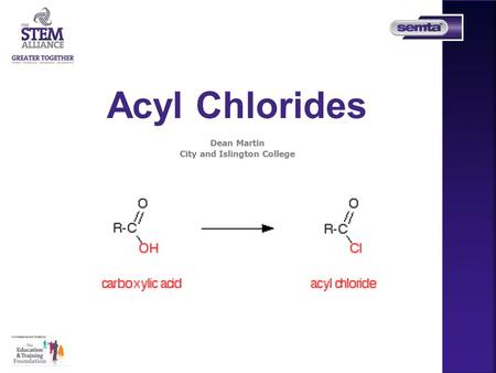 Acyl Chlorides Dean Martin City and Islington College.