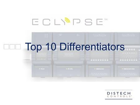 Top 10 Differentiators. Power and Speed Programming Advanced Connectivity Modularity Web Services Design and Visualisation Open-to-Wireless Unique Design.