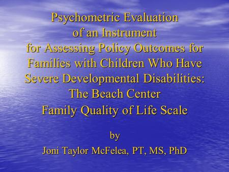Psychometric Evaluation of an Instrument for Assessing Policy Outcomes for Families with Children Who Have Severe Developmental Disabilities: The Beach.