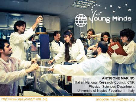 ANTIGONE MARINO Italian National Research Council, CNR Physical Sciences Department University of.