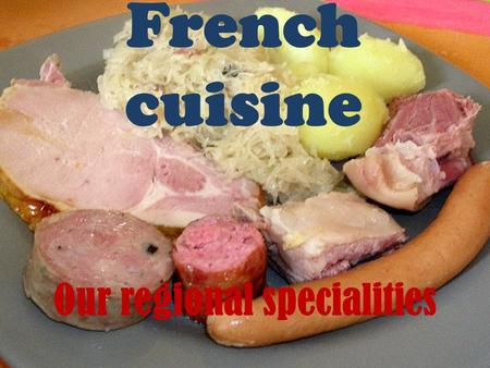 Our regional specialities. Proportions for 6 persons: For the marinade : 2 liters of good red wine (côte du rhone or Cahors for example) 2 peeled, cut.
