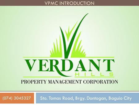 Sto. Tomas Road, Brgy. Dontogan, Baguio City (074) 3045327 VPMC INTRODUCTION.