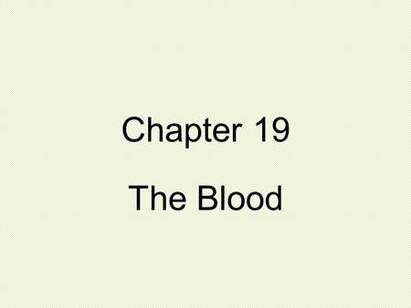 Chapter 19 The Blood. Hematocrit Substances in Blood Plasma Water Albumins Globulins Fibrinogen Electrolytes Nutrients Gases Regulatory substances Waste.
