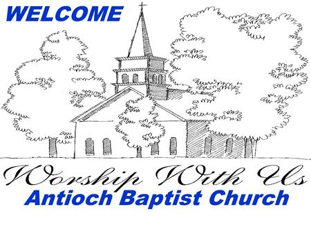 WELCOME Antioch Baptist Church. CRASH COURSE ON THE BIBLE PARTICIPANT'S GUIDE FOR STUDY #4.