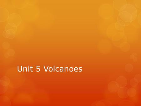Unit 5 Volcanoes. I. Volcano Basics a.A volcano is a mountain that forms in the Earth's Crust when molten material (magma) reaches the surface b. Volcanic.
