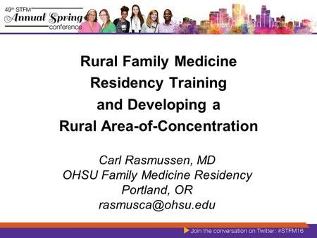 Rural Family Medicine Residency Training and Developing a Rural Area-of-Concentration Carl Rasmussen, MD OHSU Family Medicine Residency Portland, OR