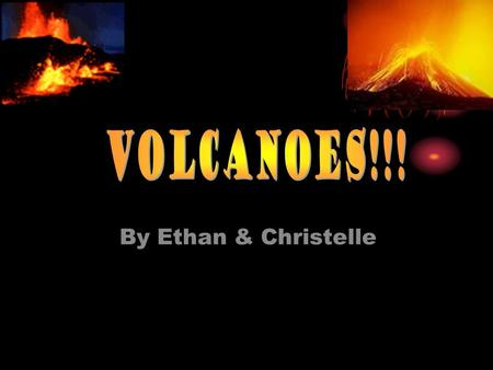 By Ethan & Christelle. A Map This map tells u where volcano are.