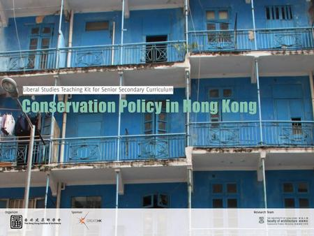 1. CONTENTS Lesson 1 –Conservation policy in Hong Kong Antiquities and monuments ordinance Declared monuments in Hong Kong Grading of historic buildings.