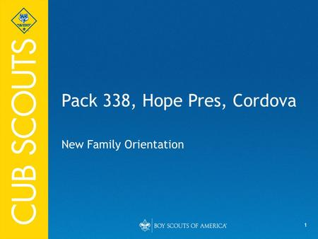 1 Pack 338, Hope Pres, Cordova New Family Orientation.