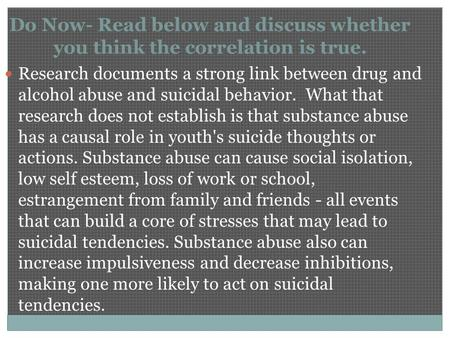 Research documents a strong link between drug and alcohol abuse and suicidal behavior. What that research does not establish is that substance abuse has.