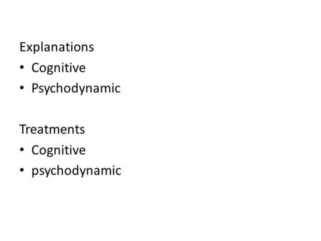 Explanations Cognitive Psychodynamic Treatments Cognitive psychodynamic.