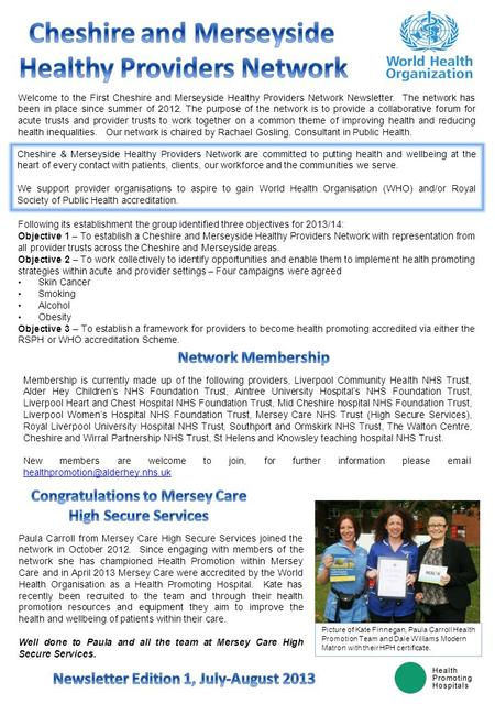 Welcome to the First Cheshire and Merseyside Healthy Providers Network Newsletter. The network has been in place since summer of 2012. The purpose of the.