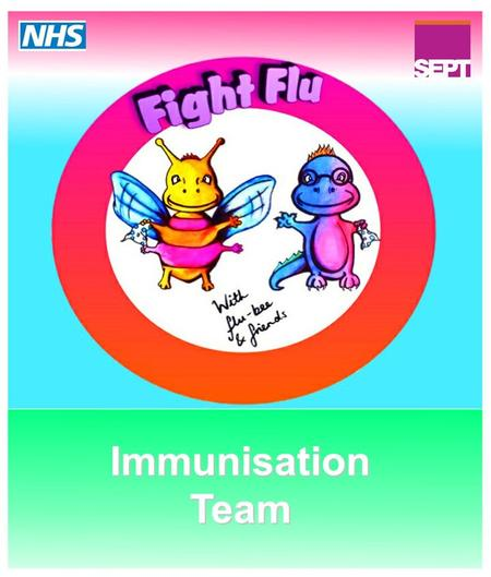 Immunisation Team. This is Flu-bee. Flu-bee has had her Fluenz spray today.This is Flu-bee. Flu-bee has had her Fluenz spray today.
