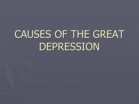 CAUSES OF THE GREAT DEPRESSION. Definition of the Great Depression ► An economic depression in the United States and Europe ► Lasted from 1929-1941.