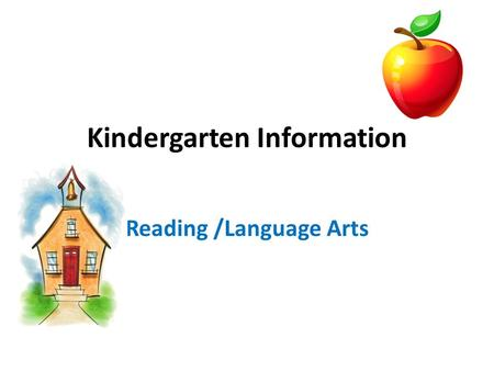 Kindergarten Information Reading /Language Arts. Alphabet Arc Used to teach order of alphabet Sounds of letters Building Words c-a-t letter deletion *Say.