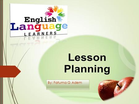 By: Fatuma G Adem. English Learning Language  What is ELL? ELL (English Language Learner) is an individual who is a first time learner of the English.