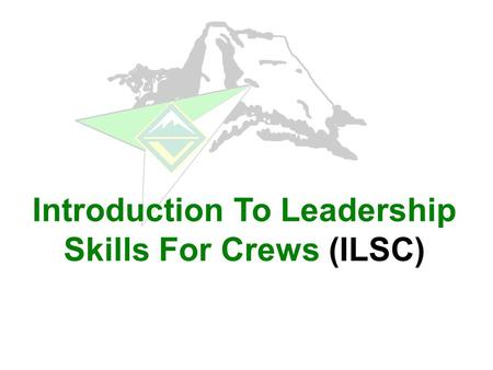 Introduction To Leadership Skills For Crews (ILSC)