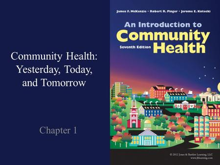 Community Health: Yesterday, Today, and Tomorrow Chapter 1.