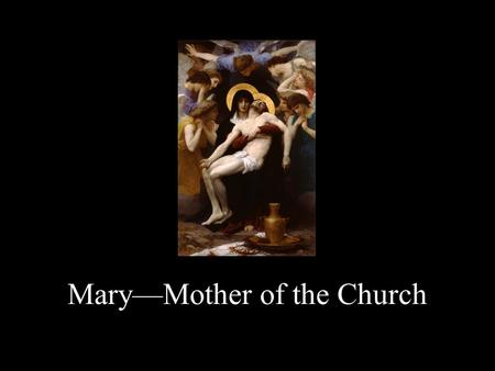 "Mary—Mother of the Church. THE NEW EVE Annunciation— – The conception of Jesus within the Virgin Mary. This occurred with the Fiat. – ""Let it be done."""