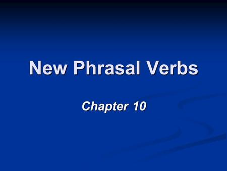 New Phrasal Verbs Chapter 10. What's this guy doing? Kicking the ball Kicking the ball.