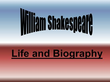 "Life and Biography. William Shakespeare The great poet and dramatist William Shakespeare is often called by people ""Our national bard"" and ""the great."