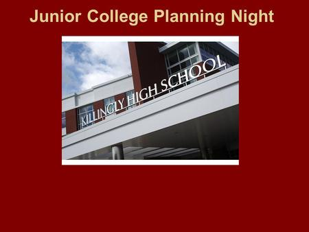 Junior College Planning Night. KHS School Counseling Kevin Marcoux : A - Bi Jennifer Beaudoin : Bl – G Kirk Walker : H – O Lindsey Colligan (Cynthia Harakaly)