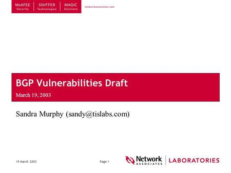 19 March 2003Page 1 BGP Vulnerabilities Draft March 19, 2003 Sandra Murphy