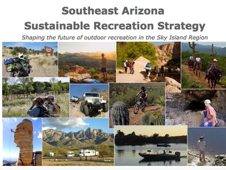 Sustainable Recreation Initiated by U.S. Forest Service Landscape-level collaborative approach to improve and increase recreational opportunities. Work.