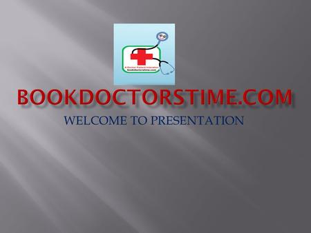WELCOME TO PRESENTATION. Please click on Doctors Please Register Yourself.