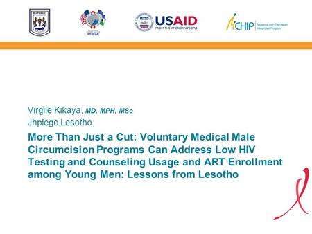 More Than Just a Cut: Voluntary Medical Male Circumcision Programs Can Address Low HIV Testing and Counseling Usage and ART Enrollment among Young Men: