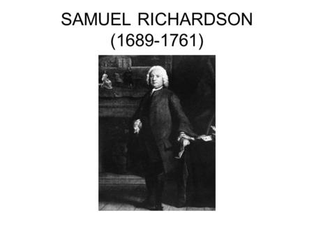 SAMUEL RICHARDSON (1689-1761).