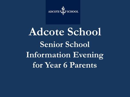 Adcote School Senior School Information Evening for Year 6 Parents.
