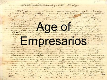 Age of Empresarios. Moses Austin In 1821, he paved the way for Anglo American colonization of Texas. With the help of an influential friend in San Antonio,