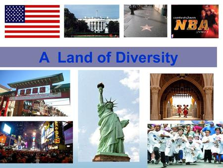 A Land of Diversity How much do you know about America?