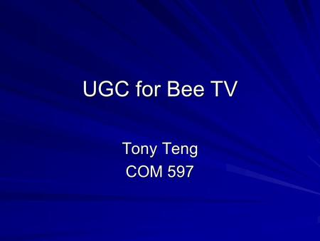 UGC for Bee TV Tony Teng COM 597. What is Bee TV? Bee TV is OmniAd's TV which is a 15 inch LCD screens in buses that display short programs. It shows.